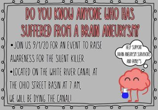 Brain Aneurysm Awareness- Dyeing of the White River Canal to Honor Lives Lost and Promote Brain Aneurysm Awareness @ Ohio Street Basin, White River Canal